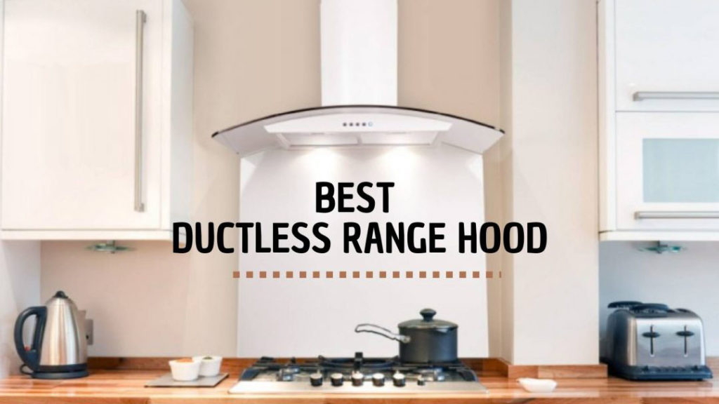 top 5 best ductless range hood review