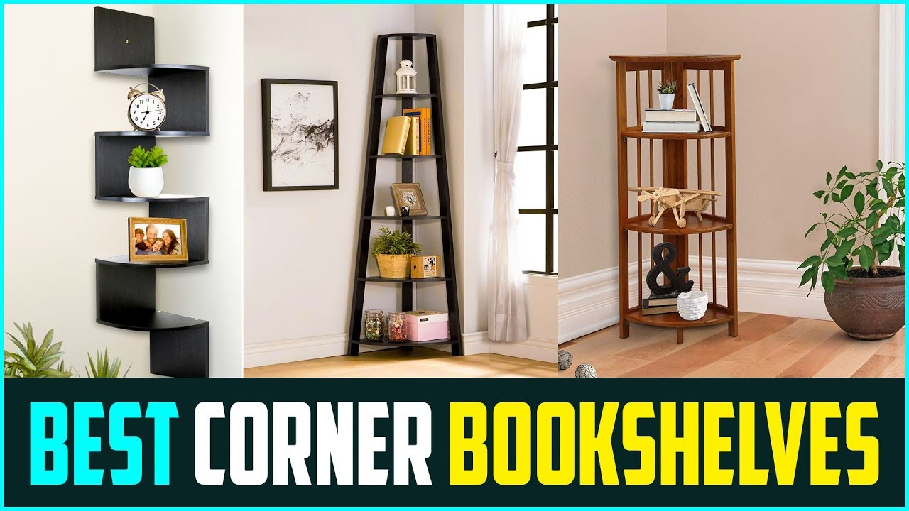 Top 6 Best Corner Shelves Reviews For Home In 2021